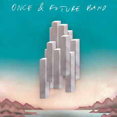 Once and Future Band mp3 Album by Once And Future Band