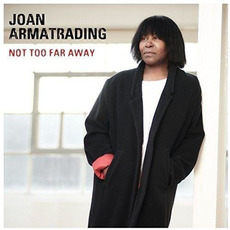 Not Too Far Away mp3 Album by Joan Armatrading