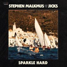 Sparkle Hard by Stephen Malkmus And The Jicks