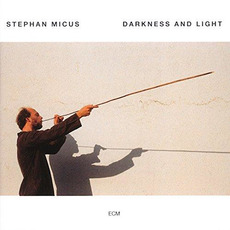 Darkness and Light mp3 Album by Stephan Micus