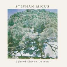 Behind Eleven Deserts mp3 Album by Stephan Micus