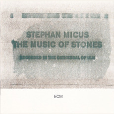 The Music of Stones mp3 Album by Stephan Micus