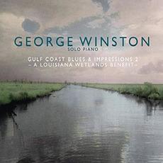 Gulf Coast Blues & Impressions 2: A Louisiana Wetlands Benefit mp3 Album by George Winston