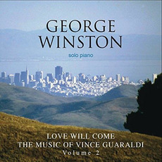 Love Will Come: The Music of Vince Guaraldi, Volume 2 mp3 Album by George Winston