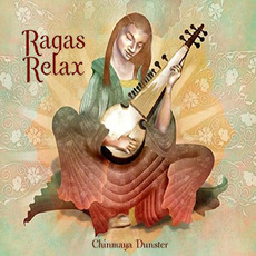 Ragas Relax mp3 Album by Chinmaya Dunster