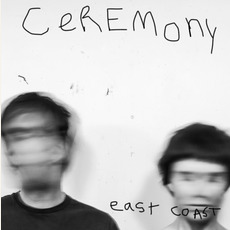 East Coast mp3 Album by Ceremony