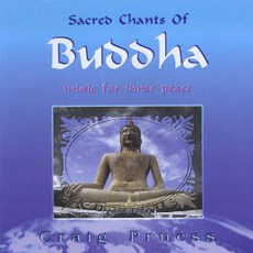 Sacred Chants of Buddha mp3 Album by Craig Pruess