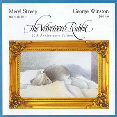 The Velveteen Rabbit (20th Anniversary Edition) mp3 Album by George Winston