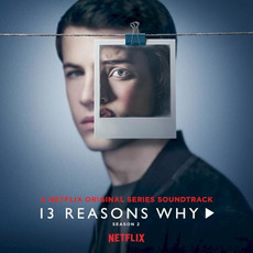 13 Reasons Why: Season 2 (Music from the Original TV Series) mp3 Soundtrack by Various Artists