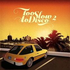 Too Slow to Disco 2 mp3 Compilation by Various Artists