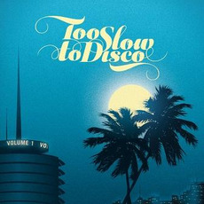 Too Slow to Disco by Various Artists