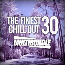 The Finest 30 Chill Out Multibundle by Various Artists