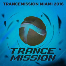 Trancemission Miami 2016 by Various Artists