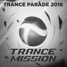 Trance Parade 2016 by Various Artists