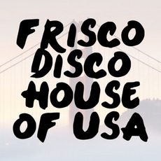 Frisco Disco House of USA mp3 Compilation by Various Artists