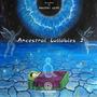 Ancestral Lullabies 2