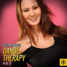 Electro Addict: Dance Therapy, Vol.3 mp3 Compilation by Various Artists