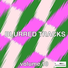 Blurred Tracks, Volume 10 mp3 Compilation by Various Artists