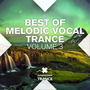 Best of Melodic Vocal Trance, Volume 3