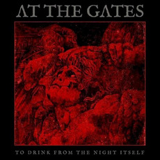 To Drink From the Night Itself (Limited Mediabook Edition) mp3 Album by At The Gates