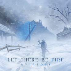 Let There Be Fire mp3 Album by Aviators