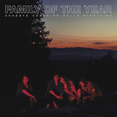 Goodbye Sunshine, Hello Nighttime mp3 Album by Family Of The Year