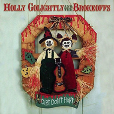 Dirt Don't Hurt mp3 Album by Holly Golightly and The Brokeoffs