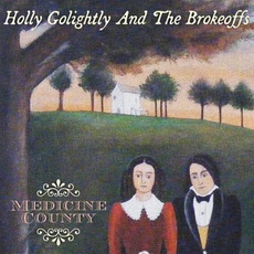 Medicine County mp3 Album by Holly Golightly and The Brokeoffs