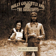 No Help Coming mp3 Album by Holly Golightly and The Brokeoffs