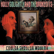 Coulda Shoulda Woulda mp3 Album by Holly Golightly and The Brokeoffs