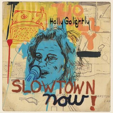 Slowtown Now! mp3 Album by Holly Golightly