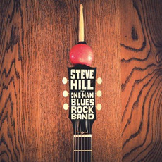 The One-Man Blues Rock Band mp3 Album by Steve Hill