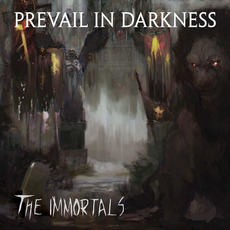 The Immortals by Prevail in Darkness