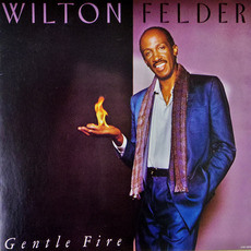 Gentle Fire mp3 Album by Wilton Felder