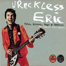 Hits, Misses, Rags & Tatters: The Complete Stiff Masters mp3 Artist Compilation by Wreckless Eric