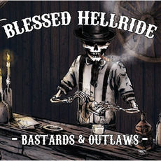 Bastards And Outlaws mp3 Album by Blessed Hellride
