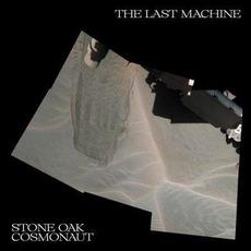 The Last Machine by Stone Oak Cosmonaut