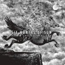 Below the Eternal Sky by Six Months of Sun