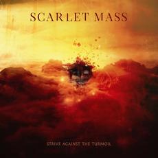 Strive Against the Turmoil by Scarlet Mass