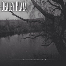 Deliver Us by Dealey Plaza