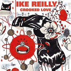 Crooked Love by Ike Reilly
