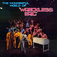 The Wonderful World of Wreckless Eric by Wreckless Eric