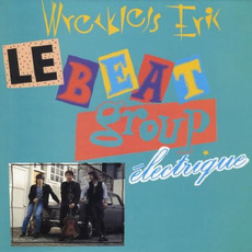 Le Beat Group Electrique mp3 Album by Wreckless Eric
