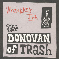 The Donovan of Trash mp3 Album by Wreckless Eric