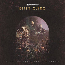 MTV Unplugged: Live at Roundhouse London by Biffy Clyro