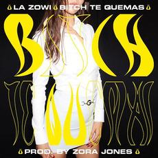 Bitch Te Quemas by La Zowi