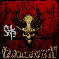 The Devil Made Me Do It III by Scum Of The Earth