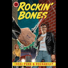 Rockin' Bones: 1950s Punk & Rockabilly mp3 Compilation by Various Artists