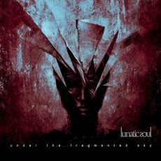 Under The Fragmented Sky mp3 Album by Lunatic Soul
