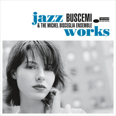 Jazz Works mp3 Album by Buscemi & The Michel Bisceglia Ensemble